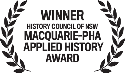 Winner, History Council of NSW, Macquarie-PHA Applied History Award
